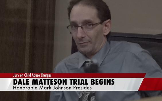 Dale Matteson Jury Trial Begins