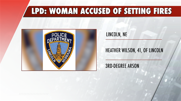 A woman is accused of setting small fires popping up around Lincoln